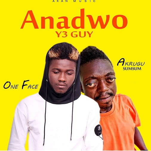 One face ft. Akrugu -ANADWO Y3 GUY-(Prod by;Classic Music)