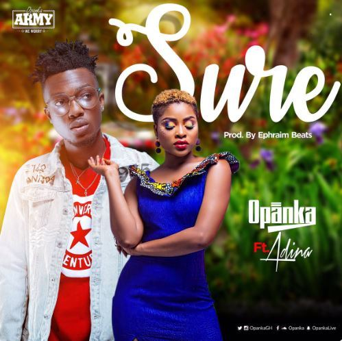 Opanka – Sure Ft. Adina (Prod. By Ephraim Beatz)