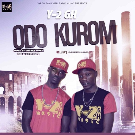 Y-2 Gh -ODO KUROM -(Prod by:Smooth beatz & Mixed by:Strange Tunez)