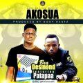 Bra Desmond feat. Patapaa – Akosua (Prod. by BodyBeatz)