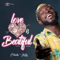 Awotse Kelly – Love is Beautiful (Prod. By AbeBeatz)