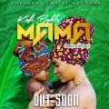 Kofi Byble – MAMA (Prod by;HypeLyrics)