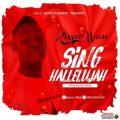 Kissco Wan – SING HALELUYAH (Prod by: Sir Rufy)
