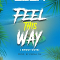 Edem – Feel This Way (Shout Outs) [Prod. by Keena Gh]