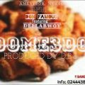 Don Famous ft. DellaBwoy -Dome3do (Prod by; D.B.S)