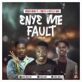 Kwaku Manu ft. Fameye x Article Wan – Eny3 Me Fault