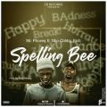 Mr. Phareq ft. Cobby Rich – Spelling Bee (Prod by;King Obisey)