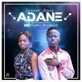 Junior Jesus – ADANE ft. Sister Beatrice (Prod by: Ofasco Ne Beat)