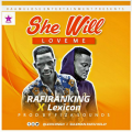 Rafiranking & Lexicon – She will Love Me (Prod by DrFiza)