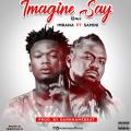 Imrana ft. Samini – Imagine Say remix (Prod by;Daremamaebeat)