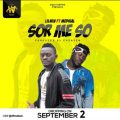 Lilwin ft. Medikal – SOR ME SO – (Prod by: Chensen beatz)