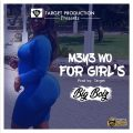 Big Boiz – MEYE WO FOR GIRL's (Prod by:Target)
