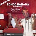 Bhaddest Gal – Zongo Banana ft. Ratty Bangarang (prod.by EiL)