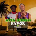 Favor ft Fameye – Atia Donko (Prod by; 925 Music)