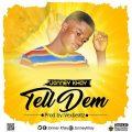 Jonney Khay – Tell Dem -(Prod by; Vexbeatz)