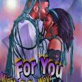 Mighty ft. El-Weyz - FOR YOU (Prod by el-weyz)