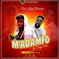 Donking Baakope  - M'Adamfo ft. Sage Oan  (Prod by:Show Down)