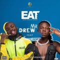 Mr-Drew-–-Eat-Ft-Stonebwoy-mp3-download