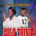 Ohemaa Empress ft. Kwasi King - Cold Thing (Prod by:Amagidon)