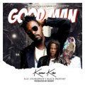 Kwaw Kese – Good Man ft. Stonebwoy & Black Prophet
