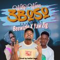 Wstty Wann ft Yaw Zig x Beewizle  - 3BOSO (Prod by: Ballet Beat)