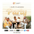L. Bee - Party ft. O-Two & Medikal  (Prod by. UnkleBeatz)