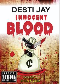 DESTI- JAY – INNOCENT BLOOD(Prod by Shelly Vybz) -9